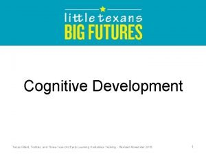 Cognitive Development Texas Infant Toddler and ThreeYearOld Early