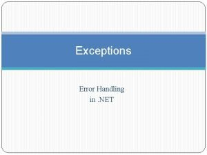 Exceptions Error Handling in NET Error Handling Old