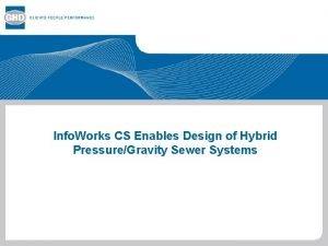 Info Works CS Enables Design of Hybrid PressureGravity