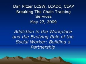 Dan Pitzer LCSW LCADC CEAP Breaking The Chain