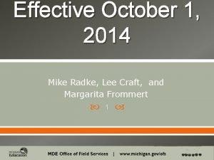 Effective October 1 2014 Mike Radke Lee Craft