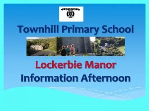 Townhill Primary School Lockerbie Manor Information Afternoon Travel