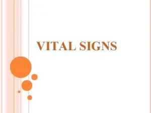 VITAL SIGNS GUIDELINES FOR MEASURING VITAL SIGNS Establish