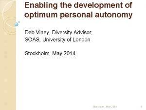 Enabling the development of optimum personal autonomy Deb