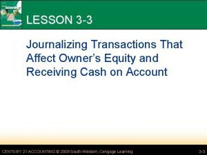 LESSON 3 3 Journalizing Transactions That Affect Owners