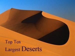 Top Ten Largest Deserts Sahara The Sahara covers