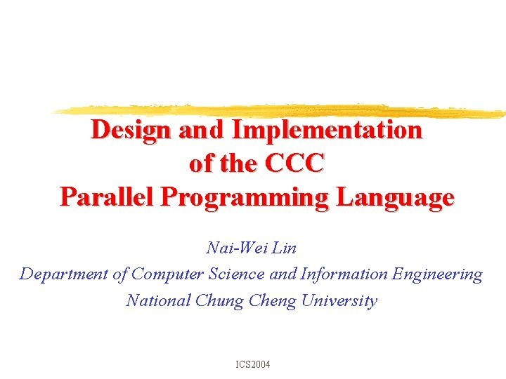Design and Implementation of the CCC Parallel Programming