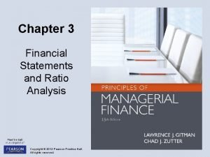 Chapter 3 Financial Statements and Ratio Analysis Copyright