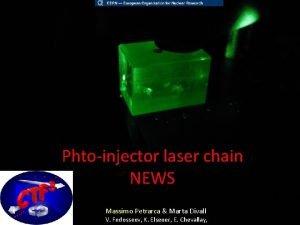 Phtoinjector laser chain NEWS Massimo Petrarca Marta Divall