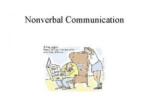 Nonverbal Communication Nonverbal Communication Is it possible to