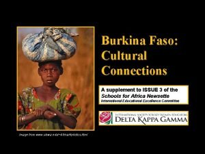 Burkina Faso Cultural Connections A supplement to ISSUE