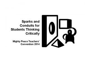 Sparks and Conduits for Students Thinking Critically Mighty