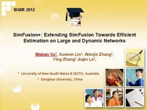SIGIR 2012 Sim Fusion Extending Sim Fusion Towards