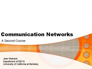 Communication Networks A Second Course Jean Walrand Department