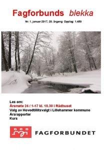 Fagforbunds blekka Nr 1 januar 2017 20 rgang