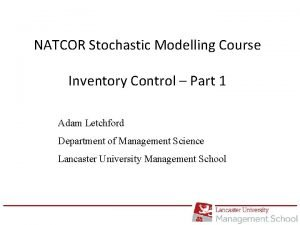 NATCOR Stochastic Modelling Course Inventory Control Part 1