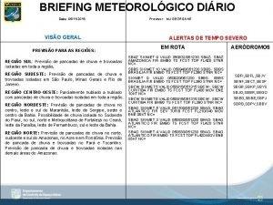 BRIEFING METEOROLGICO DIRIO Data 05112019 VISO GERAL PREVISO