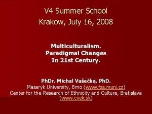 V 4 Summer School Krakow July 16 2008
