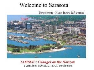 Welcome to Sarasota Downtown Hyatt in top left