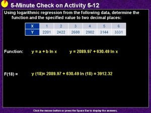 5 Minute Check on Activity 5 12 Using