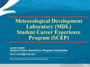 Meteorological Development Laboratory MDL Student Career Experience Program