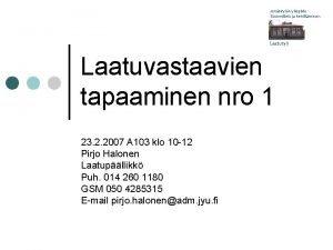 Jyvskyln yliopisto Suunnittelu ja kehittminen Laatuty Laatuvastaavien tapaaminen