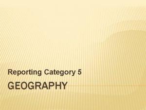 Reporting Category 5 GEOGRAPHY HUNTERGATHERER SOCIETIES Homo sapiens