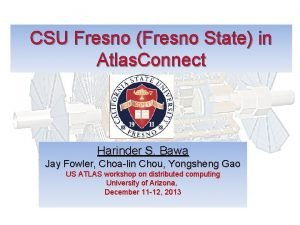 CSU Fresno Fresno State in Atlas Connect Harinder
