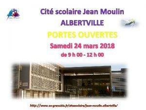 Cit scolaire Jean Moulin ALBERTVILLE PORTES OUVERTES Samedi