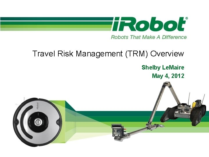 Travel Risk Management TRM Overview Shelby Le Maire