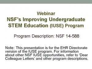 Webinar NSFs Improving Undergraduate STEM Education IUSE Program