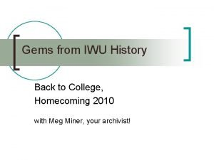 Gems from IWU History Back to College Homecoming