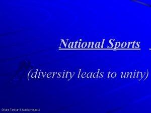 National Sports diversity leads to unity Dilara Tankar