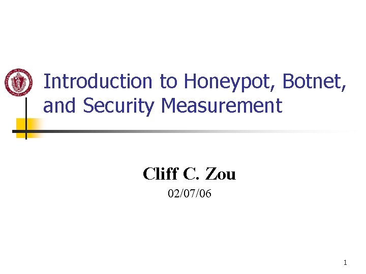 Introduction to Honeypot Botnet and Security Measurement Cliff
