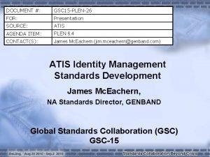 DOCUMENT GSC 15 PLEN26 FOR Presentation SOURCE ATIS