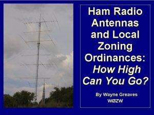 Ham Radio Antennas and Local Zoning Ordinances How