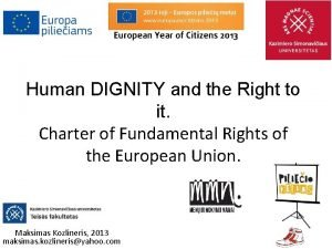 Human DIGNITY and the Right to it Charter