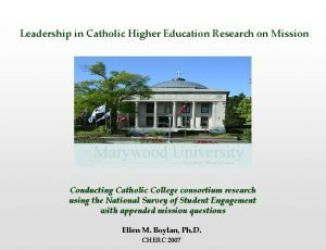 Leadership in Catholic Higher Education Research on Mission