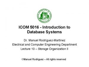 ICOM 5016 Introduction to Database Systems Dr Manuel
