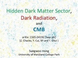 Hidden Dark Matter Sector Dark Radiation and CMB