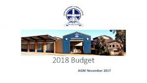 2018 Budget AGM November 2017 2017 Finance Committee
