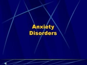 Anxiety Disorders How to distinguish between fear anxiety