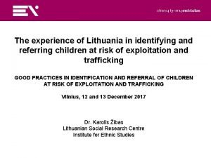 The experience of Lithuania in identifying and referring