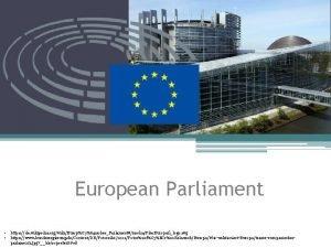 European Parliament https de wikipedia orgwikiEuropC 3A 4