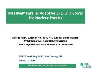 Massively Parallel Adaptive 3 D DFT Solver for