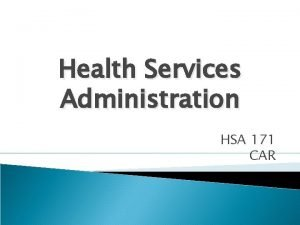 Health Services Administration HSA 171 CAR Administration Operation