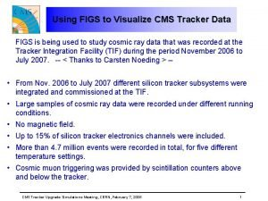 Using FIGS to Visualize CMS Tracker Data FIGS