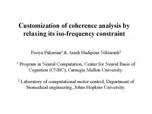 Customization of coherence analysis by relaxing its isofrequency