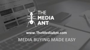 www The Media Ant com MEDIA BUYING MADE