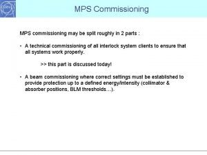 MPS Commissioning MPS commissioning may be split roughly